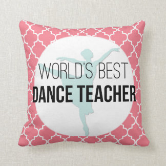 World's Best Dance Teacher - Custom Keepsake Gift Throw Pillow