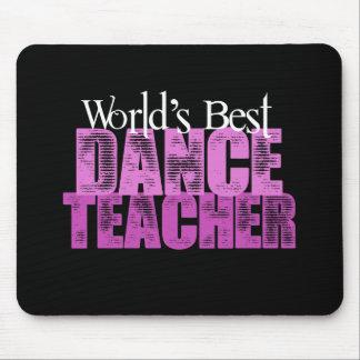 World's Best Dance Teacher Mouse Pad
