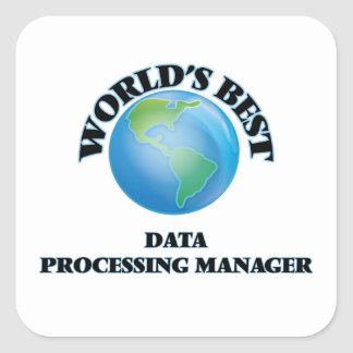 World's Best Data Processing Manager Square Sticker