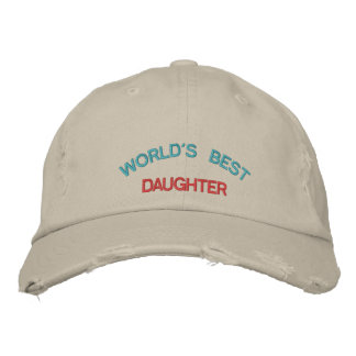 WORLD'S BEST, DAUGHTER EMBROIDERED BASEBALL CAPS