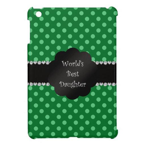 World's best daughter green polka dots iPad mini cases