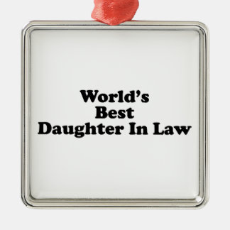 World's Best Daughter in Law Metal Ornament