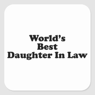 World's Best Daughter in Law Square Sticker