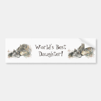 World's Best Daughter WOLVES, WOLF ANIMAL QUOTE Bumper Sticker