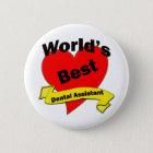 World's Best Dental Assistant Pinback Button
