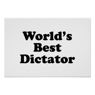 World's Best Dictator Posters