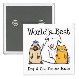 World's Best Dog & Cat Foster Mom Button