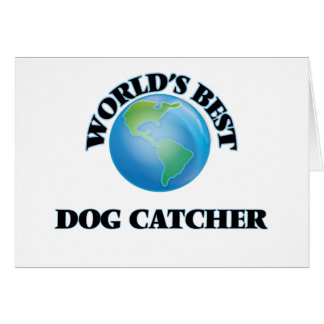 World's Best Dog Catcher Greeting Cards