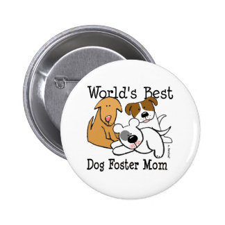 World's Best Dog Foster Mom Button