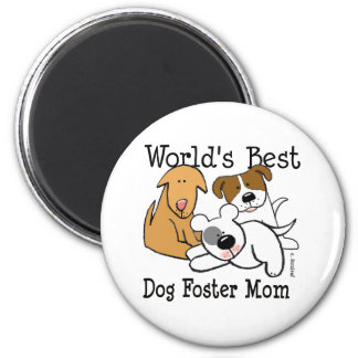 World's Best Dog Foster Mom Refrigerator Magnets
