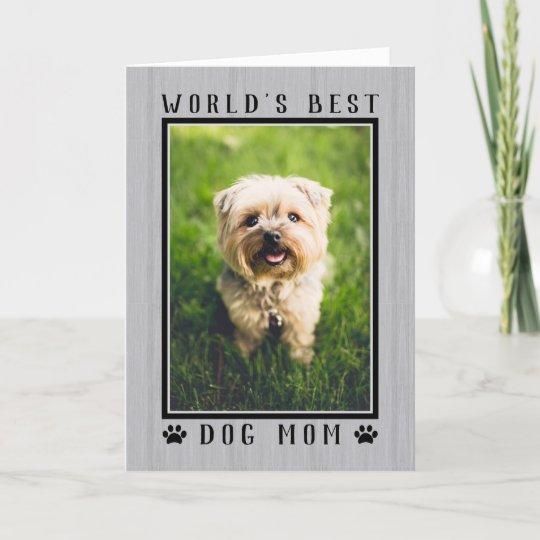 Worlds Best Dog Mom Happy Birthday Photo Rustic Card