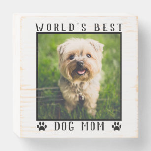 World's Best Dog Mom With Your Pet's Photo Wooden Box Sign