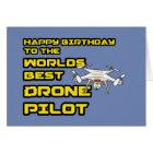 Worlds best Drone Pilot Birthday Card