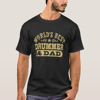 World's Best Drummer And Dad T-Shirt