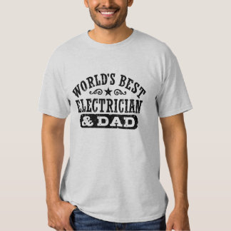 World's Best Electrician And Dad Tee Shirt