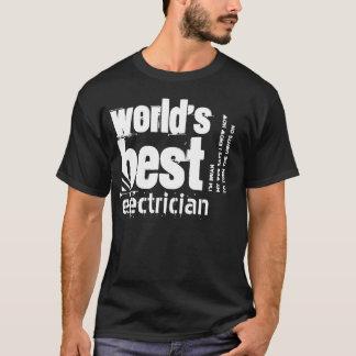 World's Best Electrician Custom Text X03 T-Shirt