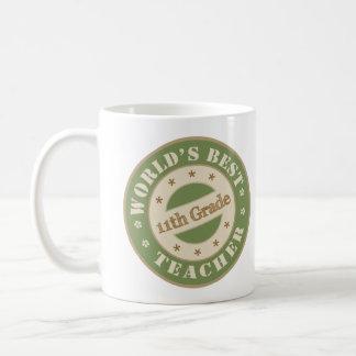 Worlds Best Eleventh Grade Teacher Coffee Mug