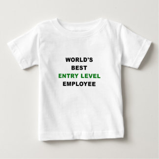 Worlds Best Entry Level Employee Baby T-Shirt