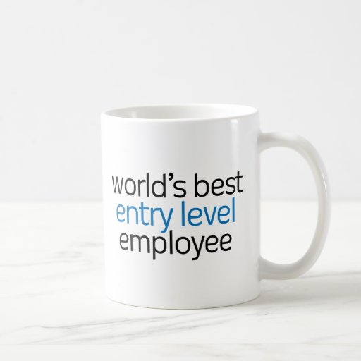 World's Best Entry Level Employee Coffee Mugs