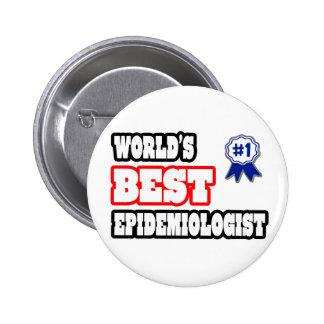 World's Best Epidemiologist Pinback Buttons