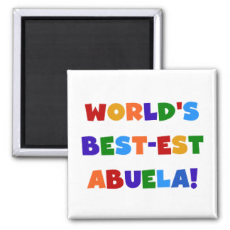 World's Best-est Abuela Bright Colors Tshirts 2 Inch Square Magnet