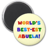 World's Best-est Abuela Bright Colors Tshirts Refrigerator Magnets