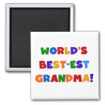 World's Best-est Grandma Bright T-shirts and Gifts 2 Inch Square Magnet