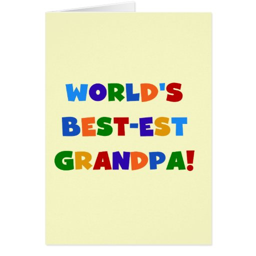 World's Best-est Grandpa Bright Colors Gifts Greeting Cards