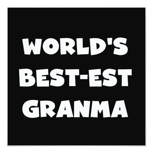 World's Best-est Granma Black and White Card
