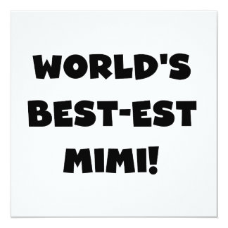 World's Best-est Mimi Black Text T-shirts and Gift 5.25x5.25 Square Paper Invitation Card