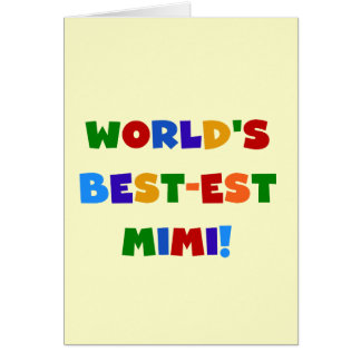 World's Best-est Mimi Bright Colors T-shirts Gifts Greeting Card