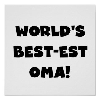 World's Best-est Oma Black or White Gifts Poster