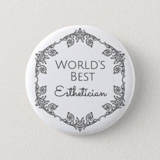 World's Best Esthetician gift 3 Pinback Button