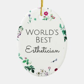 World's Best Esthetician gift 4 Ceramic Ornament
