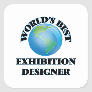 World's Best Exhibition Designer Square Sticker