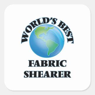 World's Best Fabric Shearer Square Sticker
