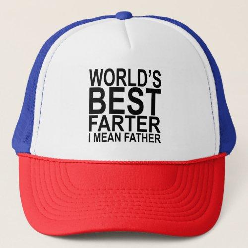 Worlds Best Farter I Mean Father Trucker Hat
