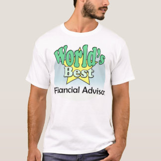 World's best Financial Advisor T-Shirt