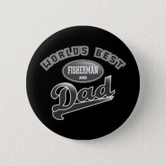 World's Best Fisherman & Dad Button