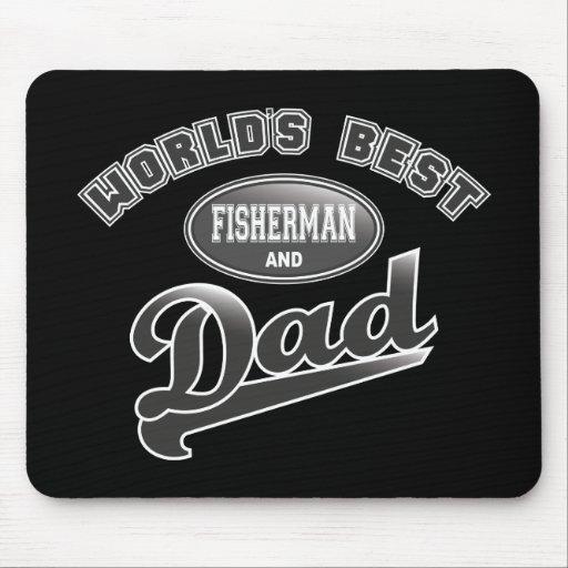 World's Best Fisherman & Dad Mousepad