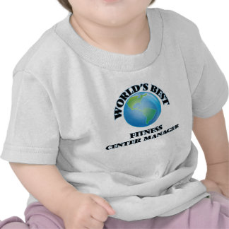 World's Best Fitness Center Manager T-shirt
