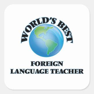 World's Best Foreign Language Teacher Square Sticker