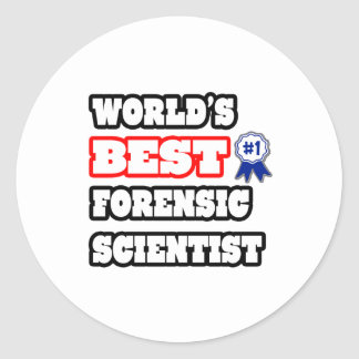 World's Best Forensic Scientist Classic Round Sticker