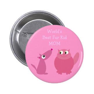 World's Best Fur Kid Mom Pin