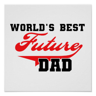 World's Best Future Dad Gifts Poster