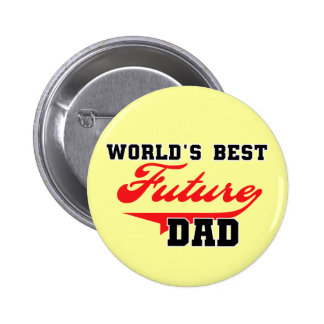 World's Best Future Dad T shirts and Gifts Pinback Button