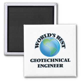 World's Best Geotechnical Engineer 2 Inch Square Magnet