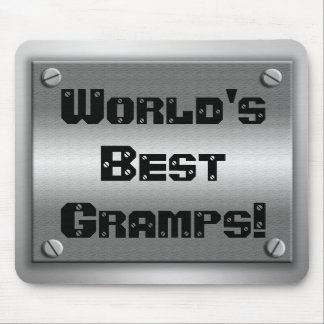 World's Best Gramps! Metal Mousepad