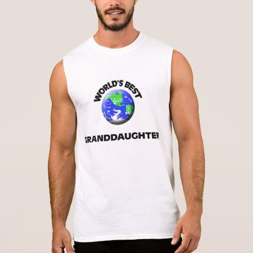 World's Best Granddaughter Sleeveless T-shirts