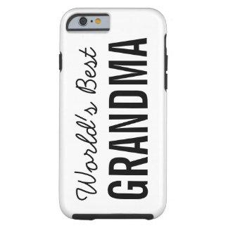 World's Best Grandma Custom iPhone 6 Tough Case